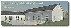 Kultur- og Aktivitetshuset | Gassumhuset | Forsamlingshus